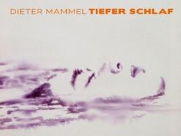 Abbildung von Mammel | Dieter Mammel - TIEFER SCHLAF | 2018