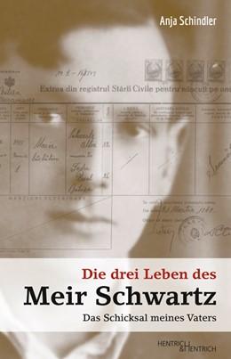 Abbildung von Schindler | Die drei Leben des Meir Schwartz | 2018 | Das Schicksal meines Vaters