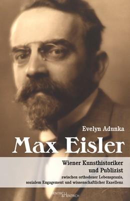 Abbildung von Adunka | Max Eisler | 2018 | Wiener Kunsthistoriker und Pub...
