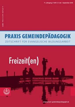 Abbildung von Freizeit(en) | 2018 | Praxis Gemeindepädagogik - Hef...