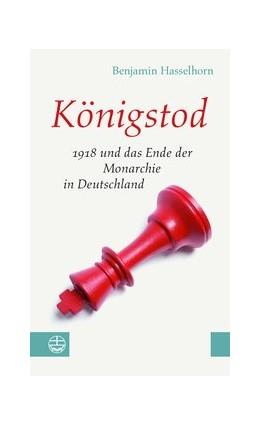 Abbildung von Hasselhorn | Königstod | 1. Auflage | 2018 | beck-shop.de