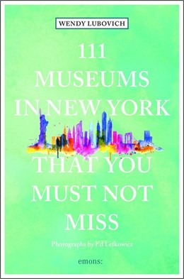 Abbildung von Lubovich | 111 Museums in New York That You Must Not Miss | 1. Auflage | 2018 | beck-shop.de
