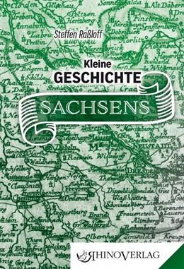 Abbildung von Raßloff | Kleine Geschichte Sachsens | 1. Auflage | 2018 | beck-shop.de