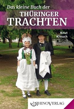 Abbildung von Kreuch | Das kleine Buch der Thüringer Trachten | 1. Auflage | 2018 | beck-shop.de