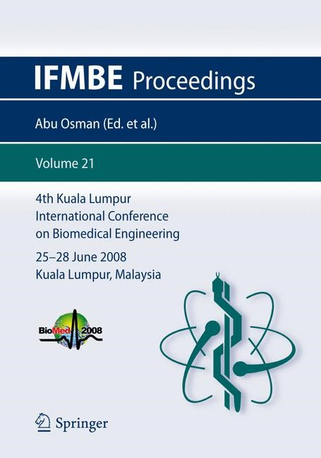 Abbildung von Abu Osman / Ibrahim / Wan Abas / Abdul Rahman / Ting | 4th Kuala Lumpur International Conference on Biomedical Engineering 2008 | 2008