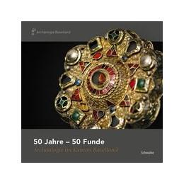 Abbildung von Marti | 50 Jahre - 50 Funde | 2018 | Archäologie im Kanton Basellan...