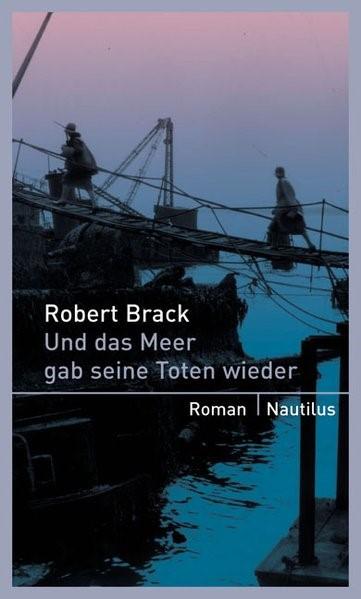 Und das Meer gab seine Toten wieder | Brack, 2008 | Buch (Cover)