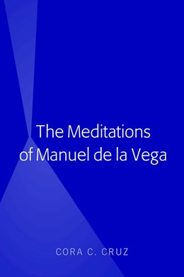 Abbildung von Cruz | The Meditations of Manuel de la Vega | 1. Auflage | 2018 | beck-shop.de
