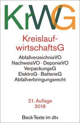 Abbildung von Kreislaufwirtschaftsgesetz: KrWG | 21., überarbeitete Auflage | 2018