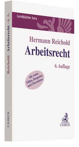 Abbildung von Reichold | Arbeitsrecht | 6. Auflage | 2019 | Lernbuch nach Anspruchsgrundla...