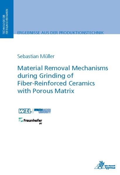 Material Removal Mechanisms during Grinding of Fiber-Reinforced Ceramics with Porous Matrix | Müller, 2018 | Buch (Cover)