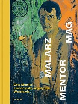 Abbildung von Schmengler / Kern | Malarz. Mentor. Mag | 2019 | Otto Mueller und sein Netzwerk...