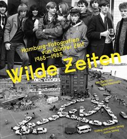 Abbildung von Wilde Zeiten | 2018 | Hamburg-Fotografien von Günter...