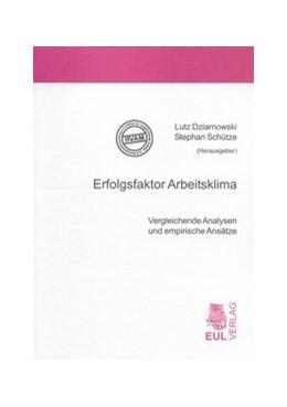 Abbildung von / Dziarnowski / Schütze | Erfolgsfaktor Arbeitsklima | 2007 | Vergleichende Analysen und emp...