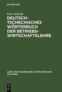 Abbildung von Schmidt   Deutsch-tschechisches Wörterbuch der Betriebswirtschaftslehre   Reprint 2018   2018   Nemecko-ceský Slovník nauky o ...