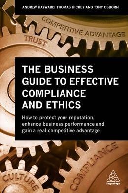 Abbildung von Hayward / Hickey   The Business Guide to Effective Compliance and Ethics   1. Auflage   2019   beck-shop.de