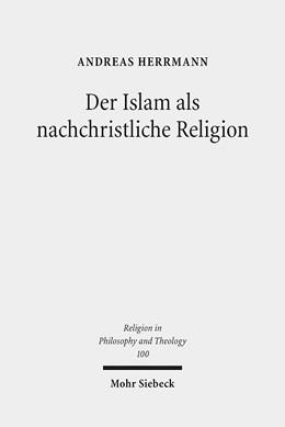 Abbildung von Herrmann | Der Islam als nachchristliche Religion | 1. Auflage | 2018 | beck-shop.de