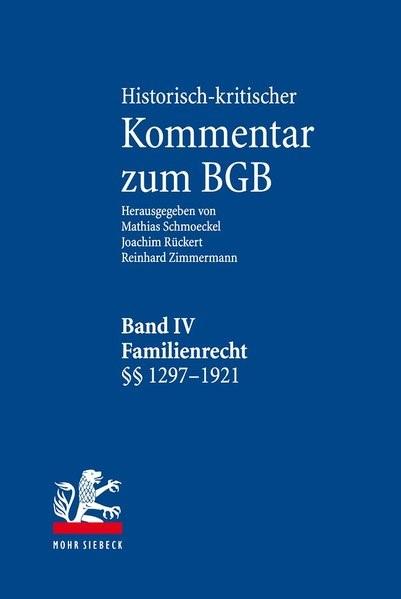 Historisch-kritischer Kommentar zum BGB • Band IV   Rückert / Schmoeckel / Zimmermann, 2018   Buch (Cover)