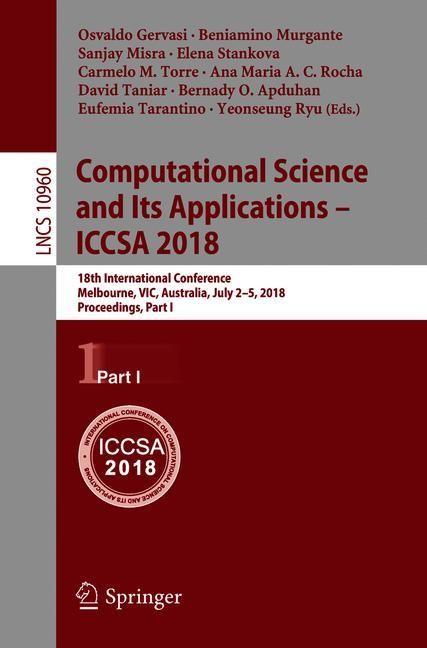 Abbildung von Gervasi / Murgante / Misra / Stankova / Torre / Rocha / Taniar / Apduhan / Tarantino / Ryu | Computational Science and Its Applications – ICCSA 2018 | 1st ed. 2018 | 2018