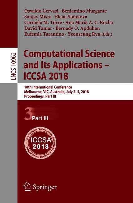 Abbildung von Gervasi / Murgante / Misra / Stankova / Torre / Rocha / Taniar / Apduhan / Tarantino / Ryu | Computational Science and Its Applications – ICCSA 2018 | 1st ed. 2018 | 2018
