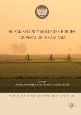 Abbildung von Hernandez / Kim / Mine / Xiao | Human Security and Cross-Border Cooperation in East Asia | 1st ed. 2019 | 2018
