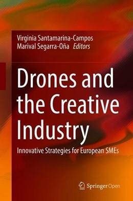 Abbildung von Santamarina-Campos / Segarra-Oña | Drones and the Creative Industry | 1st ed. 2018 | 2018 | Innovative Strategies for Euro...