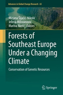Abbildung von Šijacic-Nikolic / Milovanovic | Forests of Southeast Europe Under a Changing Climate | 1. Auflage | 2018 | 65 | beck-shop.de