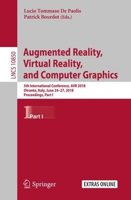 Abbildung von De Paolis / Bourdot | Augmented Reality, Virtual Reality, and Computer Graphics | 1. Auflage | 2018 | beck-shop.de