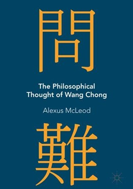 Abbildung von McLeod   The Philosophical Thought of Wang Chong   1st ed. 2018   2018