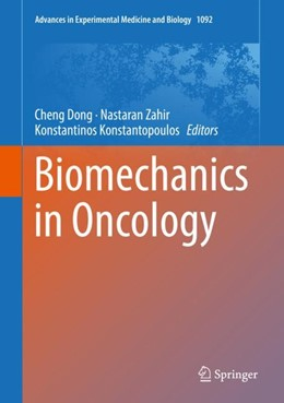 Abbildung von Dong / Zahir / Konstantopoulos | Biomechanics in Oncology | 1st ed. 2018 | 2018 | 1092