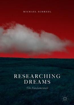 Abbildung von Schredl | Researching Dreams | 1st ed. 2018 | 2018 | The Fundamentals