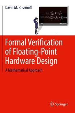 Abbildung von Russinoff | Formal Verification of Floating-Point Hardware Design | 1. Auflage | 2018 | beck-shop.de