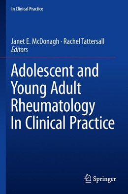 Abbildung von McDonagh / Tattersall | Adolescent and Young Adult Rheumatology In Clinical Practice | 1st ed. 2019 | 2019