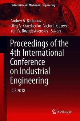 Abbildung von Radionov / Kravchenko   Proceedings of the 4th International Conference on Industrial Engineering   1. Auflage   2019   beck-shop.de