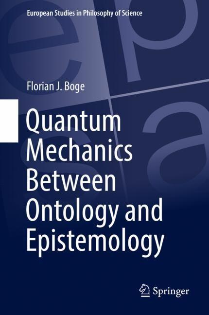 Abbildung von Boge | Quantum Mechanics Between Ontology and Epistemology | 1st ed. 2018 | 2018