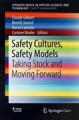 Abbildung von Gilbert / Journé / Laroche / Bieder   Safety Cultures, Safety Models   1st ed. 2018   2018   Taking Stock and Moving Forwar...