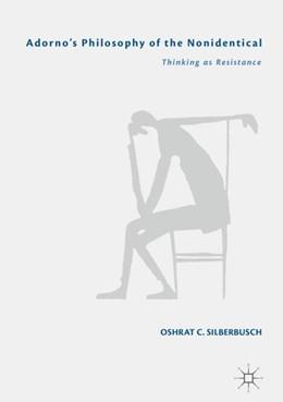 Abbildung von Silberbusch   Adorno's Philosophy of the Nonidentical   1. Auflage   2018   beck-shop.de