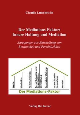Abbildung von Lutschewitz | Der Mediations-Faktor: Innere Haltung und Mediation | 1. Auflage | 2018 | 150 | beck-shop.de