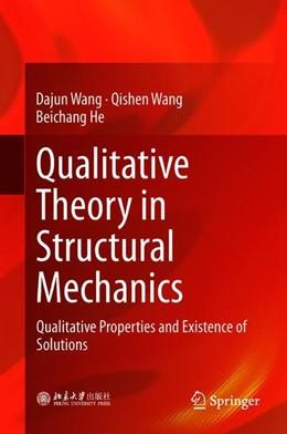 Abbildung von Wang / He | Qualitative Theory in Structural Mechanics | 1. Auflage | 2019 | beck-shop.de