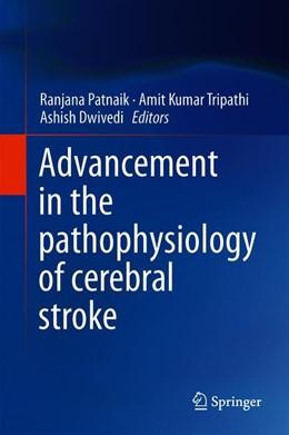 Abbildung von Patnaik / Tripathi | Advancement in the Pathophysiology of Cerebral Stroke | 1. Auflage | 2019 | beck-shop.de