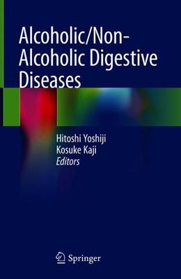 Abbildung von Yoshiji / Kaji | Alcoholic/Non-Alcoholic Digestive Diseases | 1st ed. 2019 | 2019