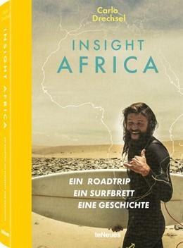 Abbildung von Drechsel | Insight Africa | 2018 | Ein Roadtrip. Ein Surfbrett. E...