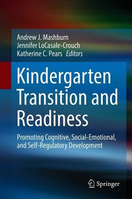 Abbildung von Mashburn / Locasale-Crouch / Pears   Kindergarten Transition and Readiness   1st ed. 2018   2018   Promoting Cognitive, Social-Em...
