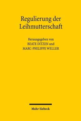 Abbildung von Ditzen / Weller | Regulierung der Leihmutterschaft | 1. Auflage | 2018 | beck-shop.de