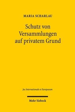 Abbildung von Scharlau   Schutz von Versammlungen auf privatem Grund   1. Auflage   2018   EMRK versus Grundgesetz