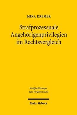 Abbildung von Kremer | Strafprozessuale Angehörigenprivilegien im Rechtsvergleich | 1. Auflage | 2018 | Eine Untersuchung zu den Grund...