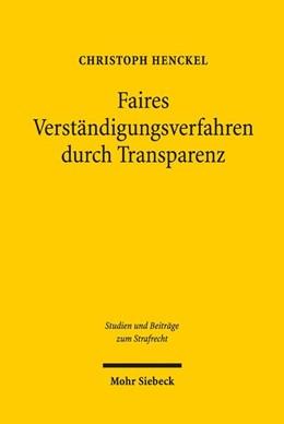 Abbildung von Henckel   Faires Verständigungsverfahren durch Transparenz   1. Auflage   2018   beck-shop.de