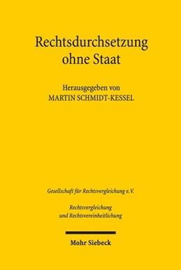 Abbildung von Schmidt-Kessel | Rechtsdurchsetzung ohne Staat | 1. Auflage | 2019 | Vorträge der Plenarsitzung und...
