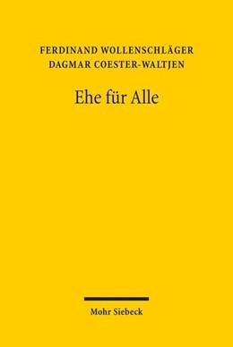 Abbildung von Wollenschläger / Coester-Waltjen | Ehe für Alle | 2018 | Die Öffnung der Ehe für gleich...