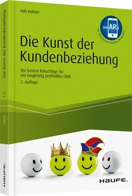 Abbildung von Hafner | Die Kunst der Kundenbeziehung | 2. Auflage | 2019 | Die besten Ratschläge für ein ...
